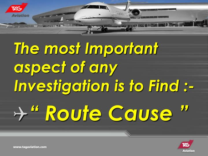 The most Important aspect of any Investigation is to Find :-