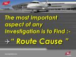 the most important aspect of any investigation is to find