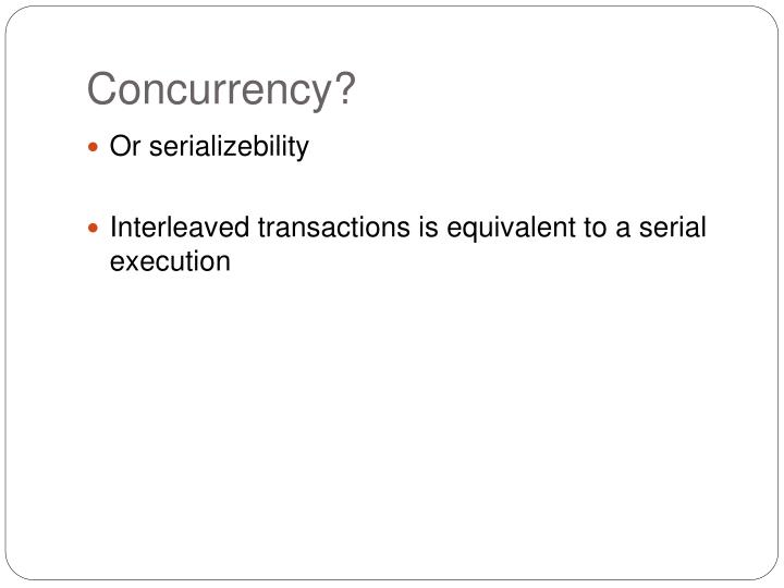 Concurrency?