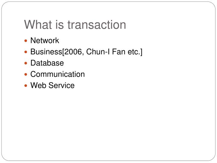 What is transaction