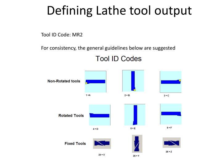 Defining Lathe tool output