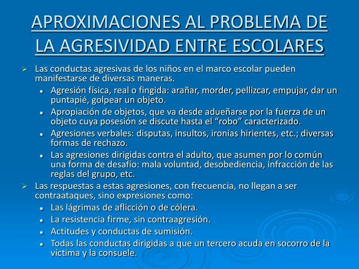 APROXIMACIONES AL PROBLEMA DE LA AGRESIVIDAD ENTRE ESCOLARES