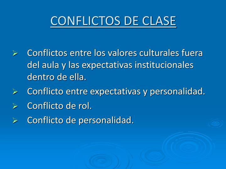 CONFLICTOS DE CLASE