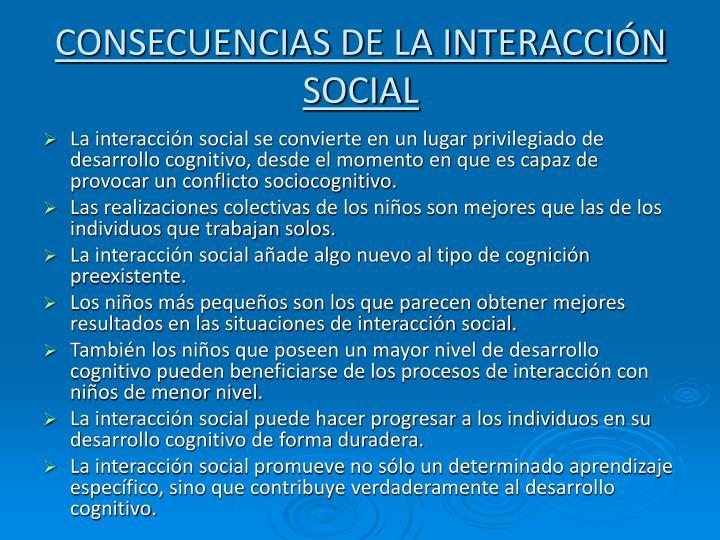 CONSECUENCIAS DE LA INTERACCIÓN SOCIAL