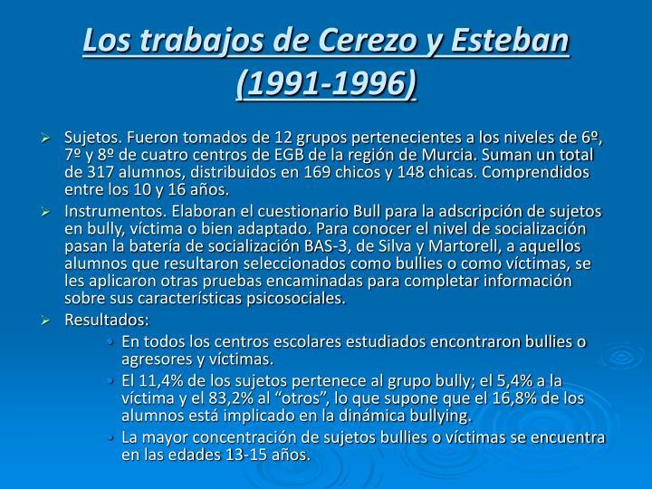 Los trabajos de Cerezo y Esteban (1991-1996)