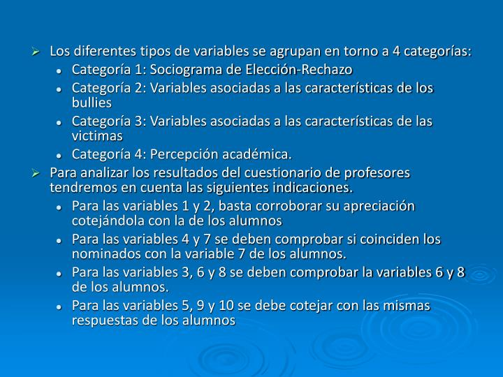 Los diferentes tipos de variables se agrupan en torno a 4 categorías:
