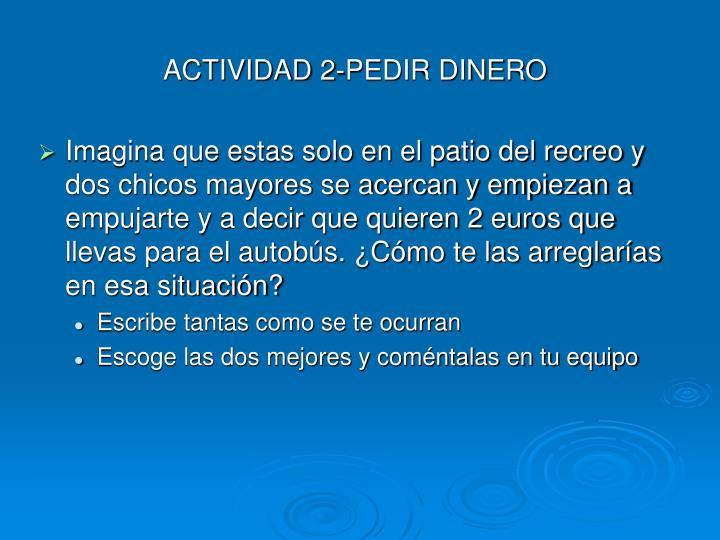 ACTIVIDAD 2-PEDIR DINERO