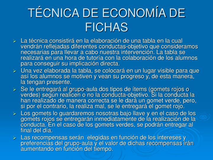 TÉCNICA DE ECONOMÍA DE FICHAS