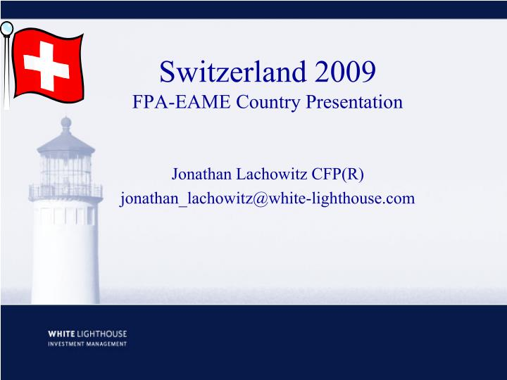 Switzerland 2009 fpa eame country presentation