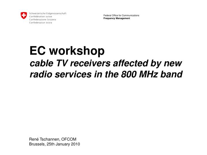 Ec workshop cable tv receivers affected by new radio services in the 800 mhz band