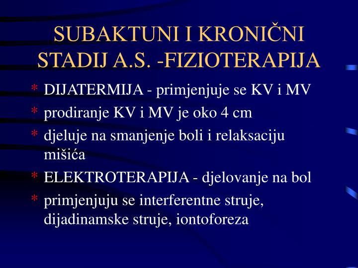 SUBAKTUNI I KRONIČNI STADIJ A.S. -FIZIOTERAPIJA