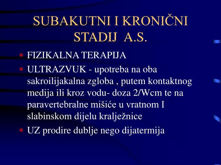 SUBAKUTNI I KRONIČNI STADIJ  A.S.