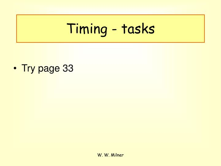 Timing - tasks