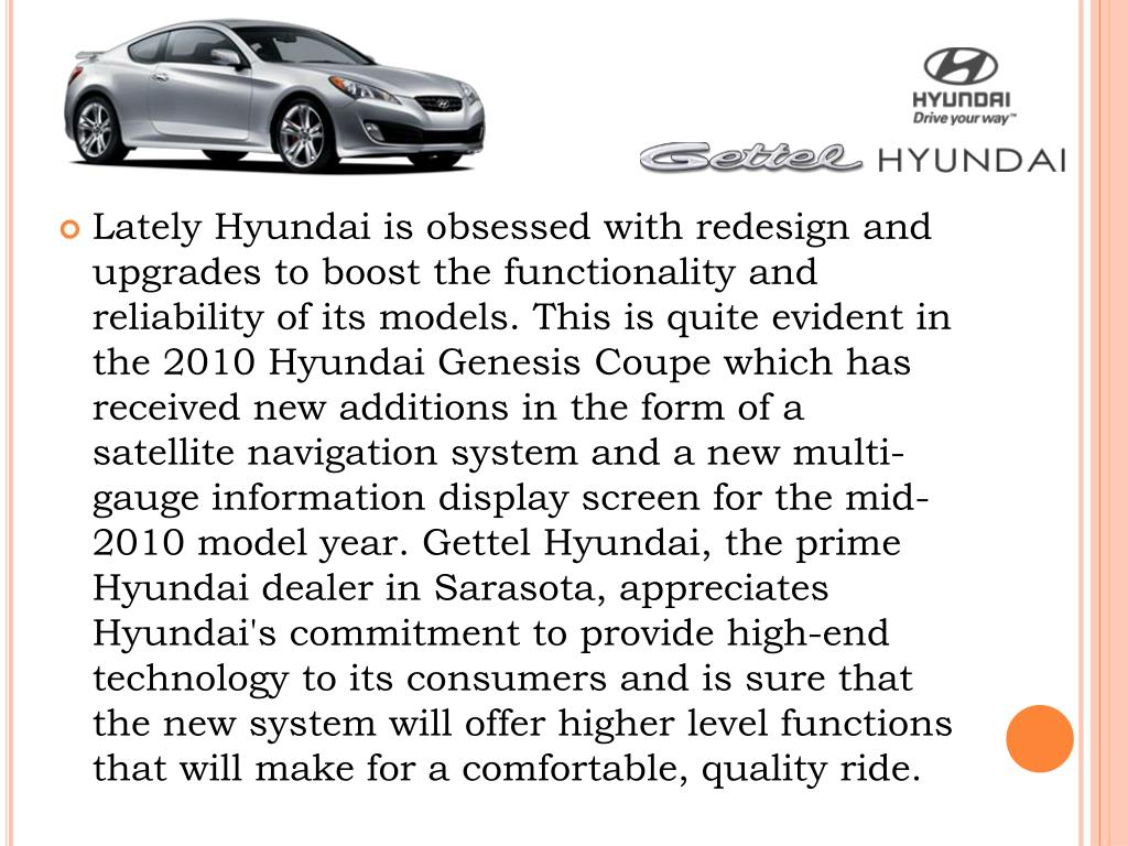 Lately Hyundai is obsessed with redesign and upgrades to boost the functionality and reliability of its models. This is quite evident in the 2010 Hyundai Genesis Coupe which has received new additions in the form of a satellite navigation system and a new multi-gauge information display screen for the mid-2010 model year.