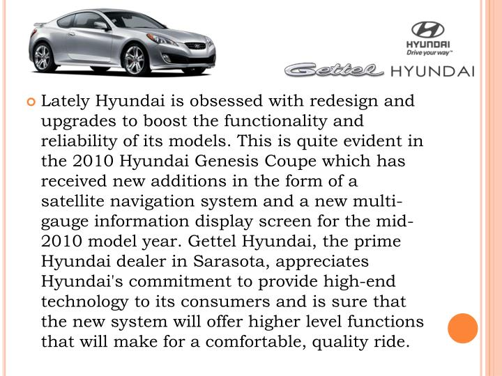 Lately Hyundai is obsessed with redesign and upgrades to boost the functionality and reliability of ...
