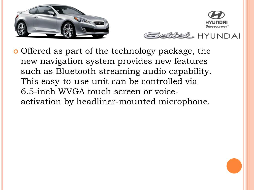 Offered as part of the technology package, the new navigation system provides new features such as Bluetooth streaming audio capability. This easy-to-use unit can be controlled via 6.5-inch WVGA touch screen or voice-activation by headliner-mounted microphone.