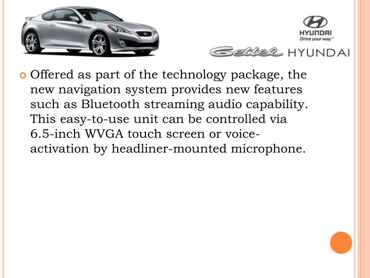 Offered as part of the technology package, the new navigation system provides new features such as B...