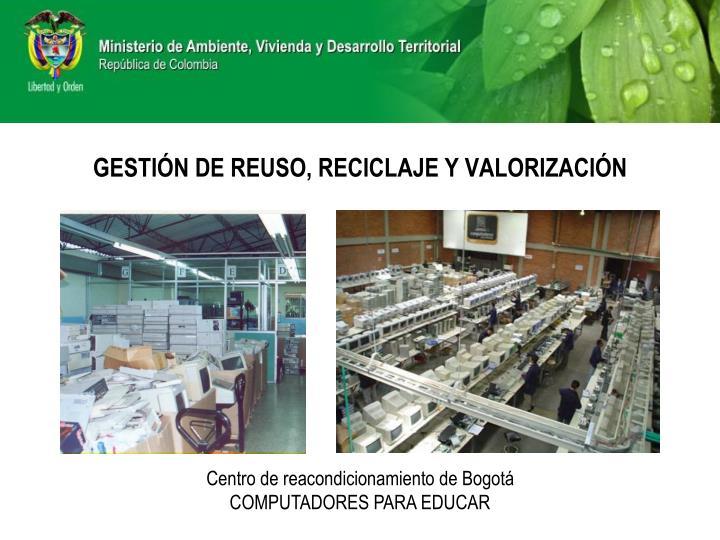 GESTIÓN DE REUSO, RECICLAJE Y VALORIZACIÓN