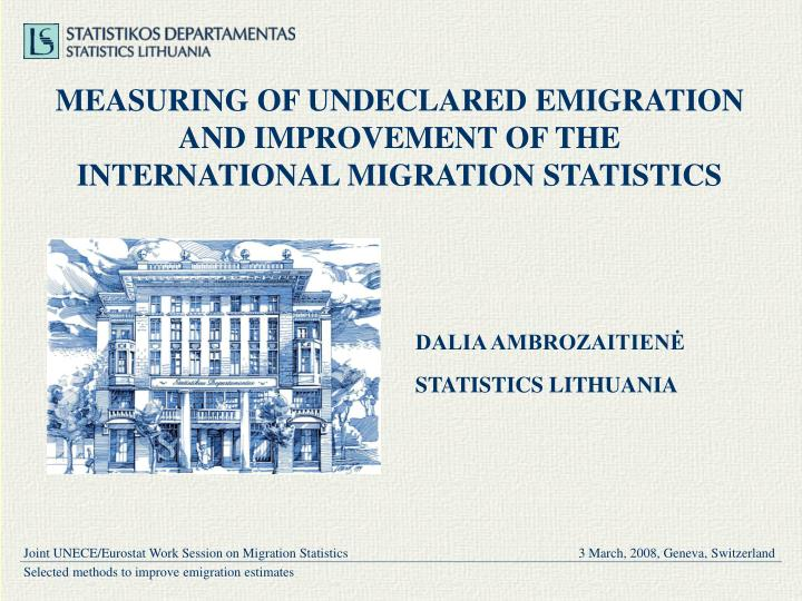 Measuring of undeclared emigration and improvement of the international migration statistics l.jpg