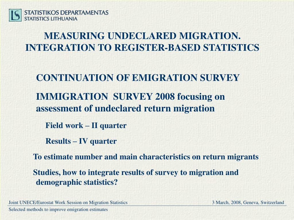 MEASURING UNDECLARED MIGRATION. INTEGRATION TO REGISTER-BASED STATISTICS