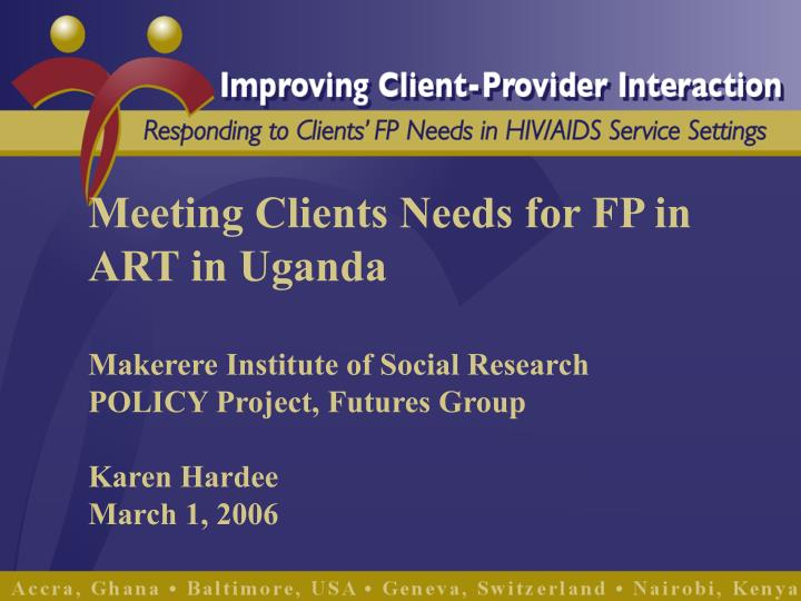 Meeting Clients Needs for FP in ART in Uganda