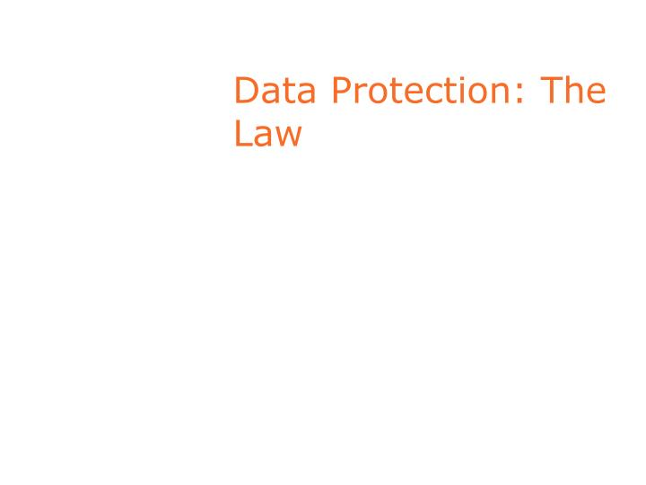 Data protection the law