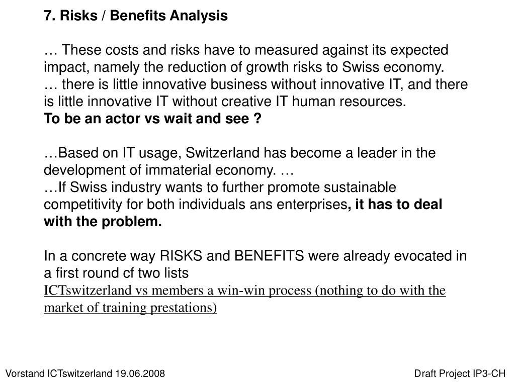 7. Risks / Benefits Analysis