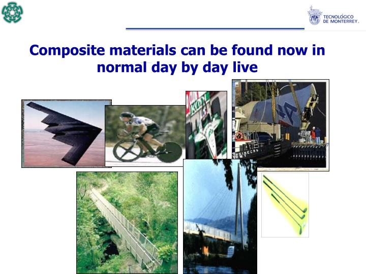 Composite materials can be found now in normal day by day live