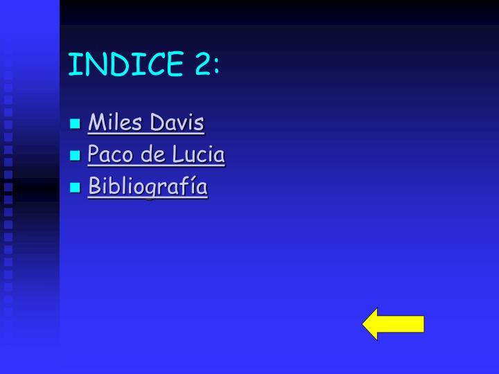 INDICE 2: