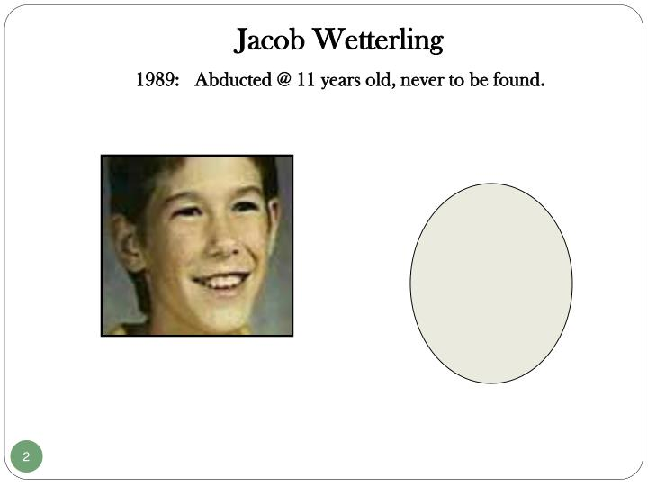 Jacob wetterling 1989 abducted @ 11 years old never to be found