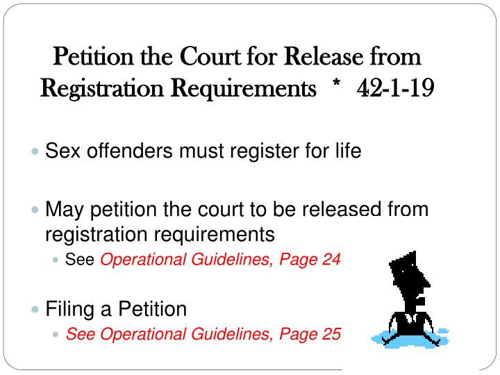 Petition the Court for Release from Registration Requirements  *  42-1-19