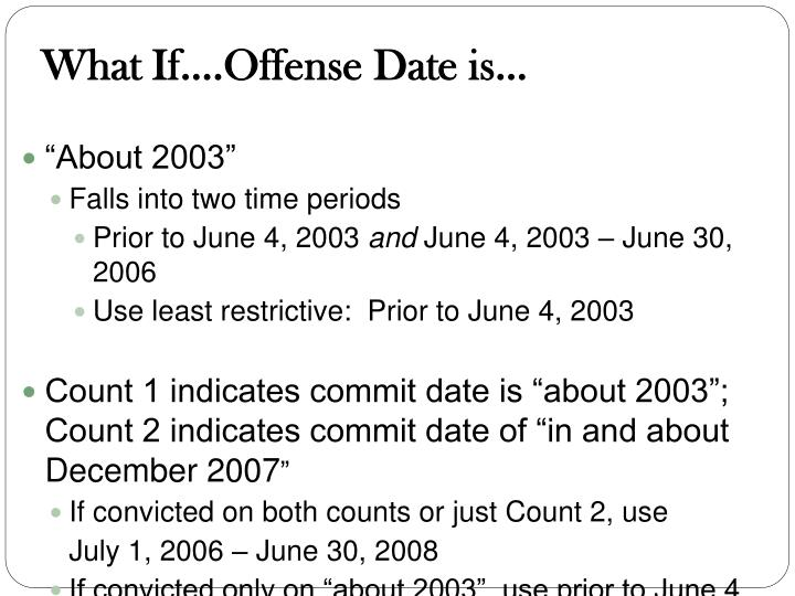 What If….Offense Date is…
