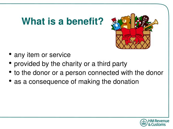 What is a benefit?