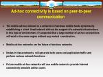ad hoc connectivity is based on peer to peer communication