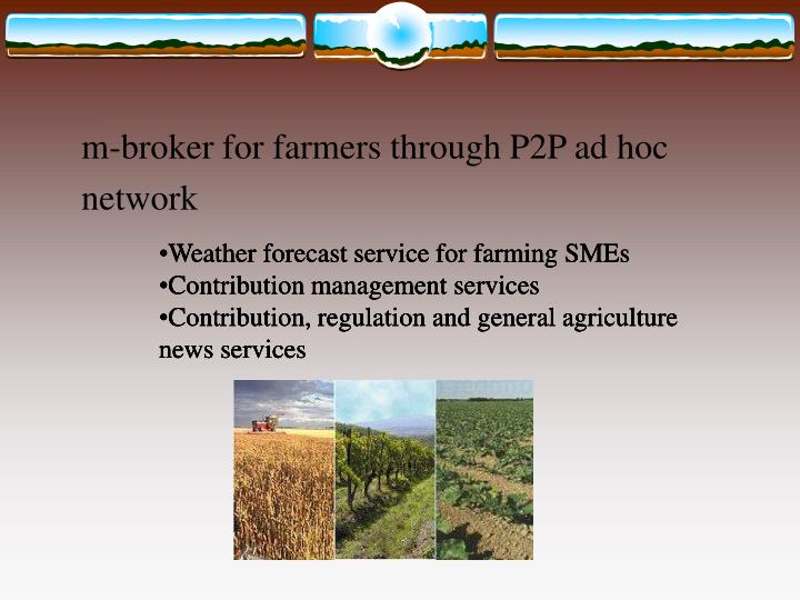 m-broker for farmers through P2P ad hoc