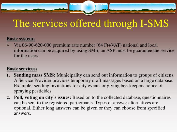 The services offered through I-SMS