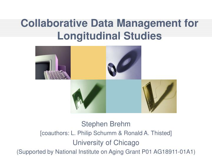 Collaborative data management for longitudinal studies l.jpg