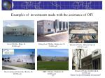 examples of investments made with the assistance of oti