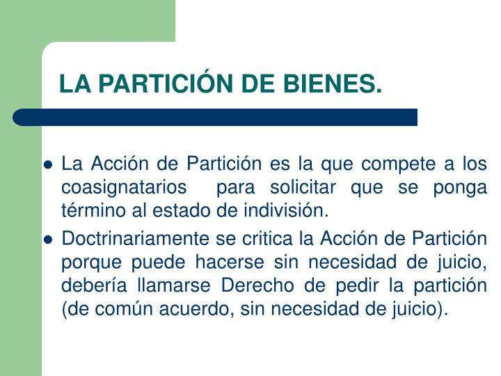 LA PARTICIÓN DE BIENES.