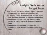 analytic tools versus budget rules