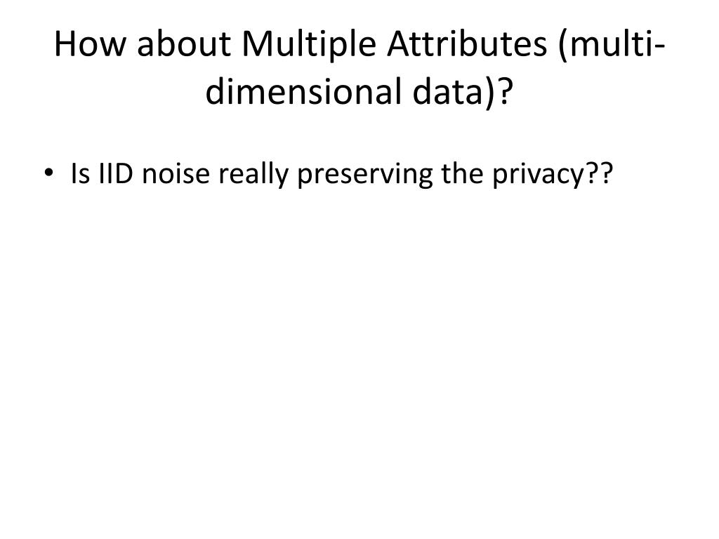 How about Multiple Attributes (multi-dimensional data)?