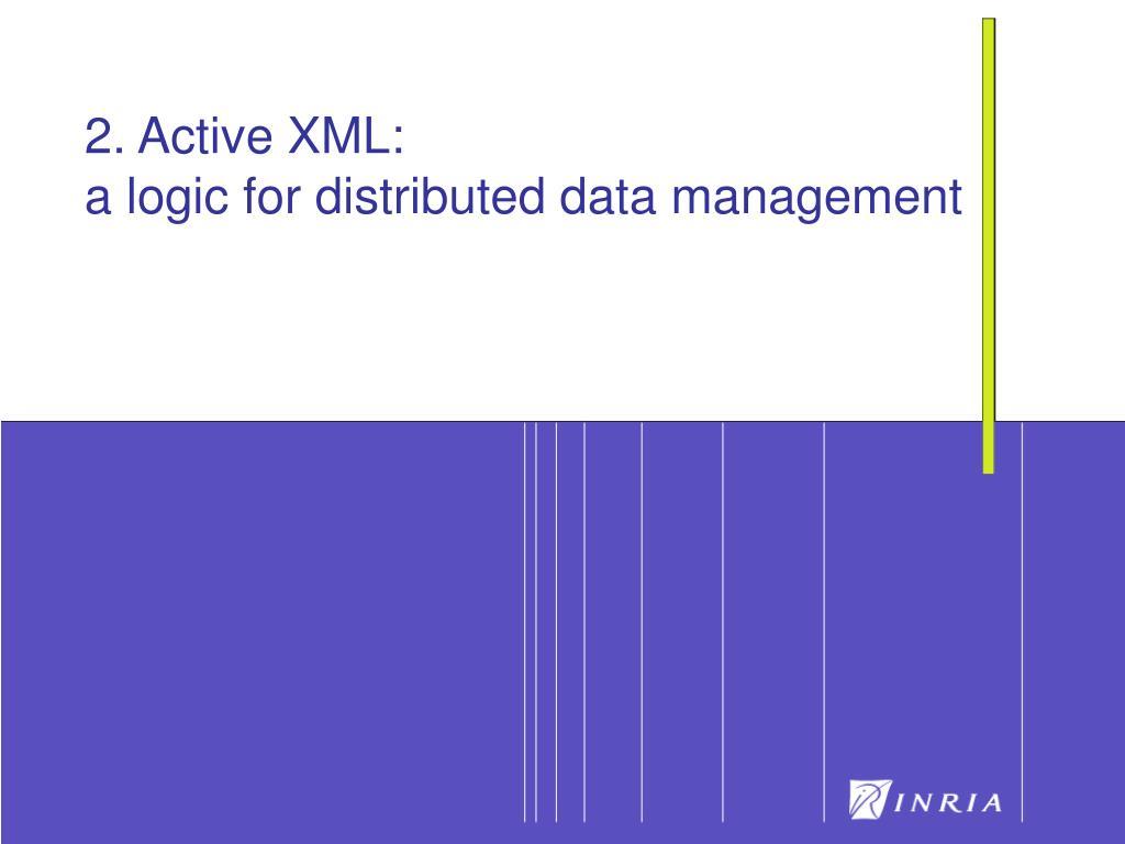 2. Active XML: