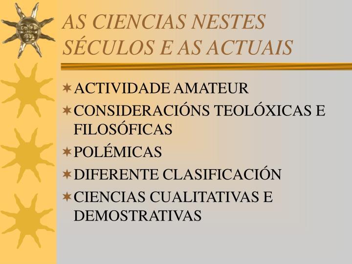 AS CIENCIAS NESTES SÉCULOS E AS ACTUAIS