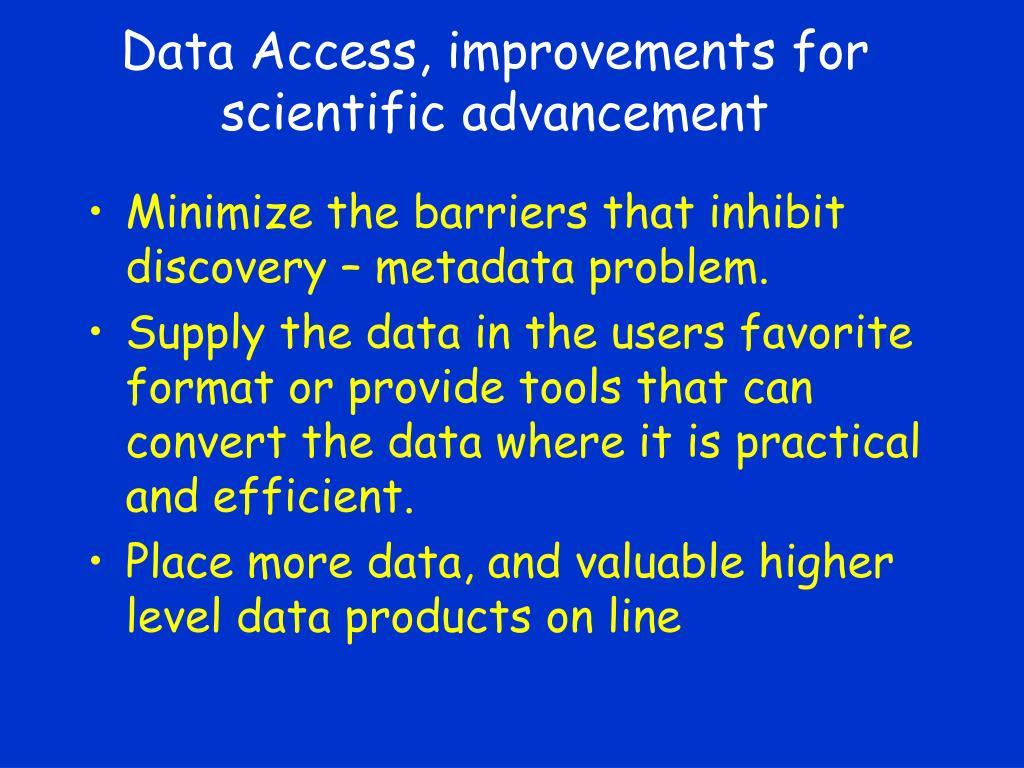 Data Access, improvements for scientific advancement