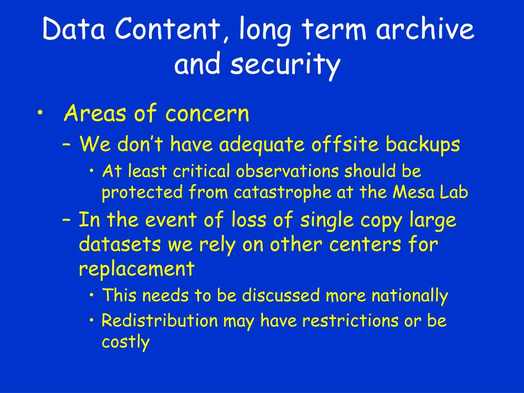 Data Content, long term archive and security
