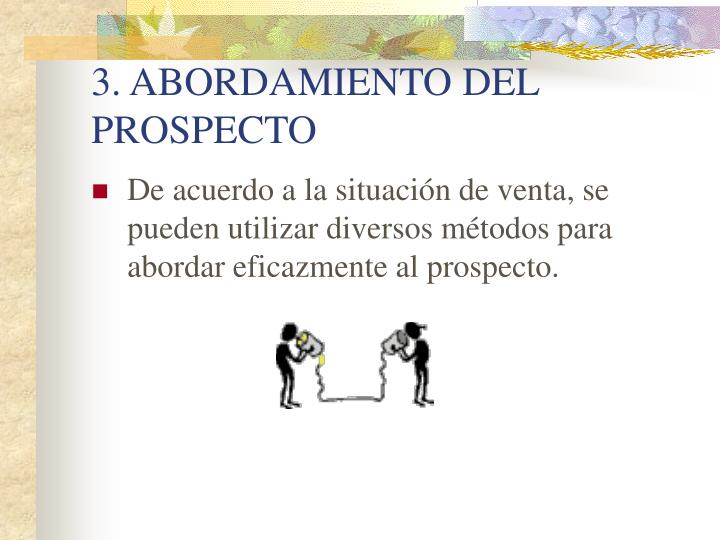 3. ABORDAMIENTO DEL PROSPECTO