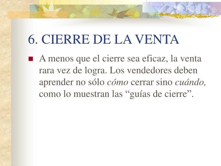 6. CIERRE DE LA VENTA