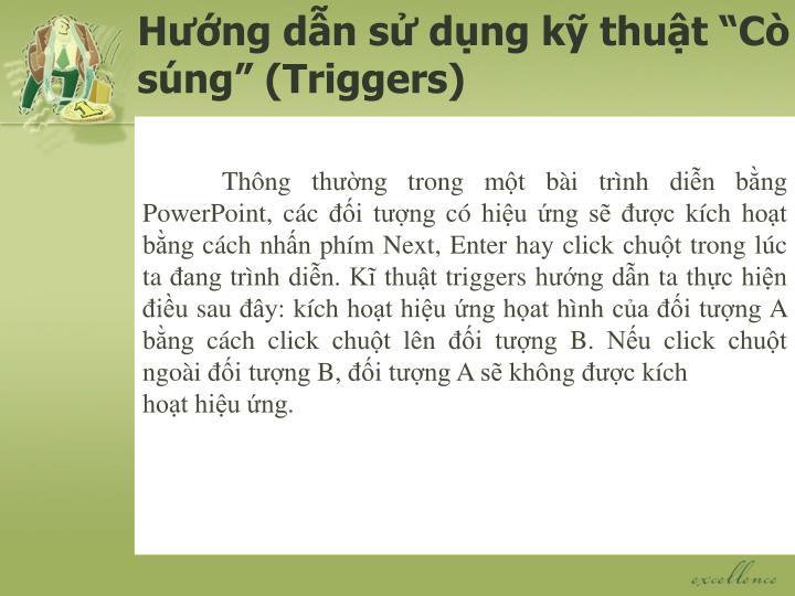 """Hướng dẫn sử dụng kỹ thuật """"Cò súng"""" (Triggers)"""