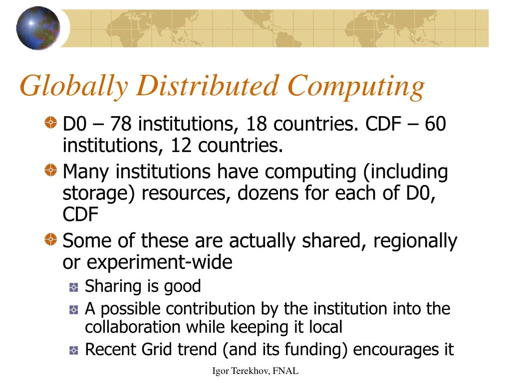 Globally Distributed Computing