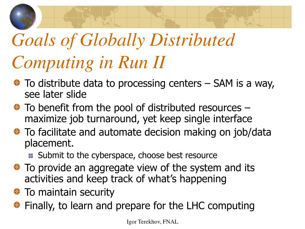 Goals of Globally Distributed Computing in Run II